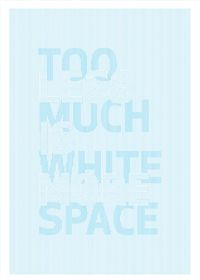Too Much White Space