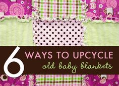 6 Ways to Upcycle Old Baby Blankets