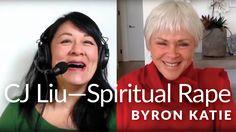 Spiritual Rape, the Ego, and Unconditional Love—The Work of Byron Katie