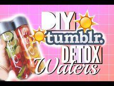 DIY Tumblr Detox / Infused Water! - YouTube