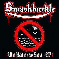 Il Pozzo dei Dannati - The Pit of the Damned: Swashbuckle - We Hate The Sea