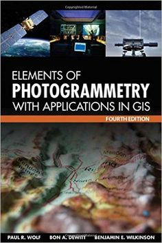 Thoroughly revised to cover the latest technological advances in the field, Elements of Photogrammetry with Applications in GIS, Fourth Edition, provides complete details on the foundational principles of photogrammetry as well as important advanced concepts. Significant changes in the instruments and procedures used in modern photogrammetry, including laser scanning, are discussed.