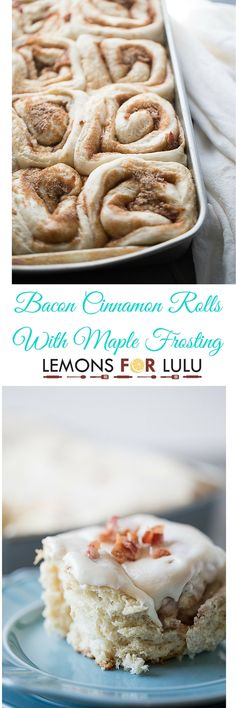 Bacon cinnamon rolls from scratch are so simple and absolutely delicious! The simple maple frosting sets these rolls apart! lemonsforlulu.com