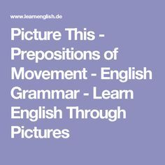 Picture This - Prepositions of Movement - English Grammar - Learn English Through Pictures