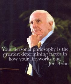 Jim Rohn, your personal philosophy