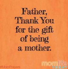 Did you know what the cost of being a mom is? Thank you Father for the gift of being a mother. Help me to see and keep my focus today on the gifts and the beauty that surround me in my role as Mom. Quotes To Live By, Me Quotes, Child Quotes, Daughter Quotes, Family Quotes, Prayer Quotes, Qoutes, Prayer For My Children, Mom Prayers