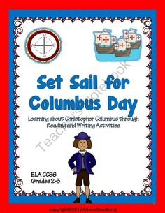 Set Sail for Columbus Day ELA CCSS Grades 2-3 from LMN Tree on TeachersNotebook.com (50 pages)  - This ELA CCSS Aligned unit about Christopher Columbus is designed to teach students about who Columbus was, his voyage and discovery through reading and writing activities.