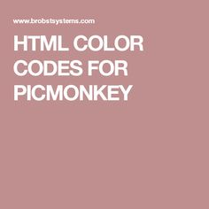 HTML COLOR CODES FOR PICMONKEY