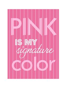 Girls+Print+Pink+is+My+Signature+Color+by+MissNibbit+on+Etsy,+$5.00