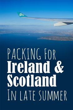What I Packed for Ireland and Scotland in Late Summer (the last few days of August and the first two weeks of September)
