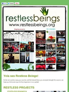 Restless beings doing some amazing work for Rohingya people in Burma and for other causes. What makes you restless?