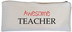 Awesome Teacher Pencil Case