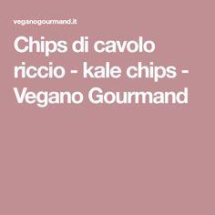 Chips di cavolo riccio - kale chips - Vegano Gourmand