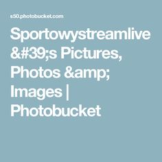 Sportowystreamlive's Pictures, Photos & Images | Photobucket