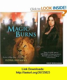Magic Burns (Kate Daniels) (9781400110315) Ilona Andrews, Renee Raudman , ISBN-10: 1400110319  , ISBN-13: 978-1400110315 ,  , tutorials , pdf , ebook , torrent , downloads , rapidshare , filesonic , hotfile , megaupload , fileserve