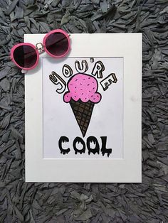 Hey, I found this really awesome Etsy listing at https://www.etsy.com/listing/527952940/youre-cool-summer-print