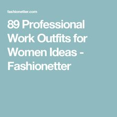89 Professional Work Outfits for Women Ideas - Fashionetter