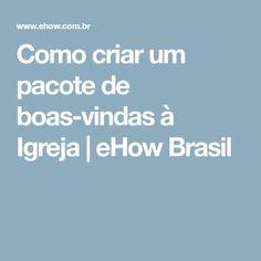 Como criar um pacote de boas-vindas à Igreja | eHow Brasil