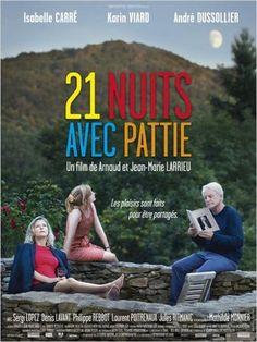 21 Nuits avec Pattie de A. et J.-M. Larrieu (2015 - Déc.). Souvent drôle, parfois étrange mais dans l'ensemble, pourquoi pas ! Ne serait-ce que pour les extraordinaires dialogues  de Karine Viard, André Dussollier.