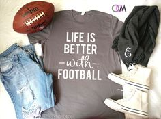 Life Is Better with Football, Football Mom shirt, Football Mama Shirt, Game Day shirt, Mama Shirt, Mom Shirt, Football Shirt, Game Day by 1OneCraftyMomma on Etsy