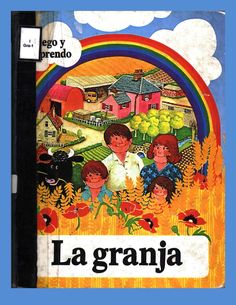 La Granja  Este libro ayudará a que los niños aprendan los conceptos básicos, entiendan su significado y hallen ejemplos de la vida cotidiana, dentro y fuera de casa.