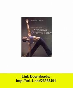 Fundamentals of Anatomy  Physiology with IP 10-System suite with Get Ready for AP (8th Edition) (9780321639998) Frederic H. Martini, Judi L. Nath , ISBN-10: 0321639995  , ISBN-13: 978-0321639998 ,  , tutorials , pdf , ebook , torrent , downloads , rapidshare , filesonic , hotfile , megaupload , fileserve