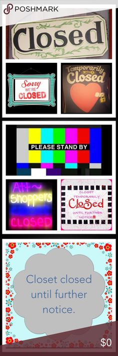 Temporarily Closed 🚦🚧 CLOSET CLOSED -moving 🏡🚗🚙🚚🚛 Other