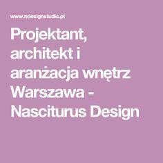 Projektant, architekt i aranżacja wnętrz Warszawa - Nasciturus Design