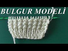 Bulgur Örgü Modeli Yapımı - YouTube