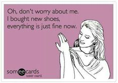 Ideas Fashion Quotes Funny Retail Therapy Buy Shoes For 2019 Great Quotes, Me Quotes, Funny Quotes, Inspirational Quotes, Queen Quotes, Someecards, Buy Shoes, Me Too Shoes, Shopping Quotes