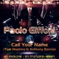 Giffoni - Call Your Name ( Tom Hopkins & Anthony Garcia Extended Mix) by Paolo Giffoni on SoundCloud