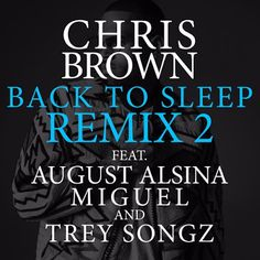 HONEY ADDICT: {Listen} Chris Brown Releases 'Back To Sleep' Remi...