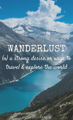Wanderlust: (n.) a strong desire or urge to travel & explore the world Feeling restless? ************************************************************************************ Travel Inspiration | Travel Quotes | Wanderlust