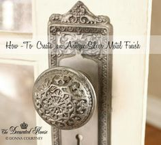The Decorated House:~ How-to Create an Antiqued Silver Paint Finish. Diy. Tutorial