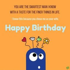 Funny Birthday Wishes for husband with images and messages. Send funny happy birthday wishes for husband. Funny birthday images hubby, husband birthday wishes funny and naughty. Happy birthday funny husband wishes and messages Funny Birthday Message, Birthday Message For Husband, Wishes For Husband, Birthday Wish For Husband, Birthday Quotes For Him, Birthday Wishes Quotes, Happy Husband, Happy Birthday Funny, Birthday Messages