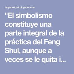 """""""El simbolismo  constituye una parte integral de la práctica del Feng Shui, aunque a veces se le quita importancia tachándolo de intrasce... Feng Shui, Quites, Hipster Stuff"""