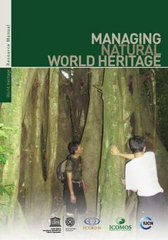 World Heritage Centre - Managing Natural World Heritage Heritage Center, Heritage Site, Natural World, Case Study, Activities, Education, Nature, Parks, Centre