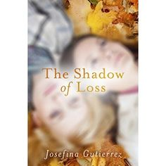 #Book Review of #TheShadowofLoss from #ReadersFavorite - https://readersfavorite.com/book-review/36859  Reviewed by Jack Magnus for Readers' Favorite  The Shadow of Loss is a young adult coming of age story written by Josefina Gutierrez. Evelyn Gonzalez had a nervous breakdown when she was in her junior year of high school, and her sister had her committed to an institution. Now she's being released, and she will be staying with Olive, her sister, while she completes her senior year in high…