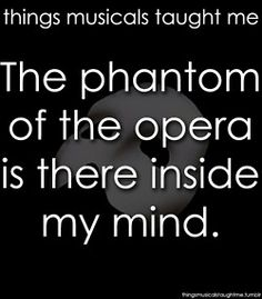 Things Musicals Taught Me. And I think of this whenever the songs are stuck in my head