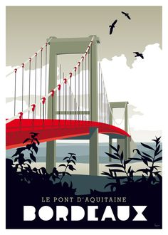 Bordeaux the Aquitaine bridge - Trend Design Stuff 2019 Art Deco Artwork, Art Deco Posters, Art Et Design, Site Design, Pont D'aquitaine, Fotografie Hacks, Tourism Poster, Visit France, Viajes