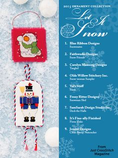 Let It Snow from the Christmas Ornaments 2015 issue of Just CrossStitch Magazine. Order a digital copy here: https://www.anniescatalog.com/detail.html?prod_id=127192