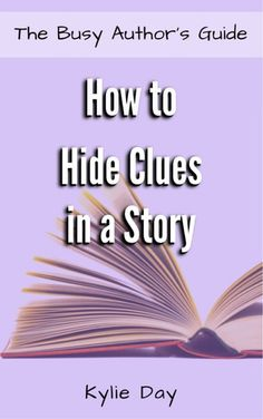 """Read """"How to Hide Clues in a Story"""" by Kylie Day available from Rakuten Kobo. Using clues and secrets in a story is a great way to add mystery and depth. Dropping clues is not a writing-technique on. Creative Writing Tips, Book Writing Tips, Writing Words, Fiction Writing, Writing Process, Writing Resources, Writing Help, Writing Skills, Writing Ideas"""
