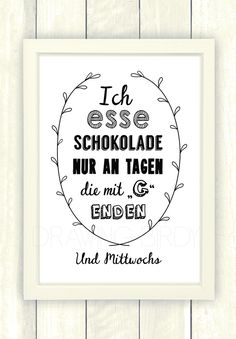 Schokolade // poster/print chocolate by Drawing Bird via Typo/Druck Schokolade // poster/print chocolate by Drawing Bird via The Words, Funny Quotes, Life Quotes, German Quotes, Decir No, Hand Lettering, Quotations, Poster Prints, Told You So