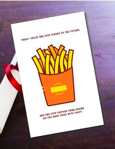 Printable Fries With That Graduation Printable Greeting Card Printable Cards, Printables, Baby Nursery Art, Father Birthday, Home Printers, Printed Pages, Have Time, Your Cards, Card Stock