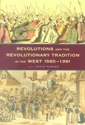 Revolutions: The Revolutionary Tradition in the West 1560-1991: David Parker TOK 940