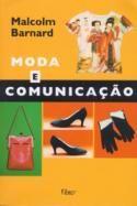 Moda e Comunicação  - Confira na Saraiva:http://www.livrariasaraiva.com.br/produto/produto.dll/detalhe?pro_id=135712_id=122920