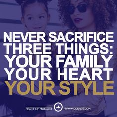 Never Sacrifice Three Things: Your Family Your Heart Your Style  Quote  Motivation  Inspiration