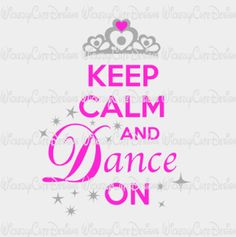Keep Calm Dance On SVG, DXF, EPS, PNG Digital File – Wickedly Cute Designs