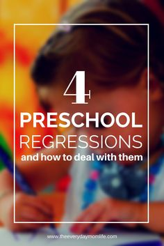 4 Preschool Regressions & How To Deal With Them. Is your preschooler doing any of these things? Parenting can be so frustrating if you don't know what's coming. Moms will appreciate these parenting tips.