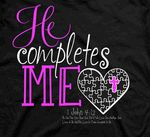 """The He Completes Me t%2Dshirt shows that Jesus is the missing piece of the puzzle.""""No one has ever seen God"""